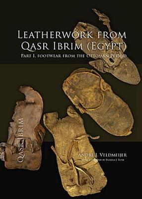 Leatherwork from Qasr Ibrim (Egypt). Part I (Paperback)