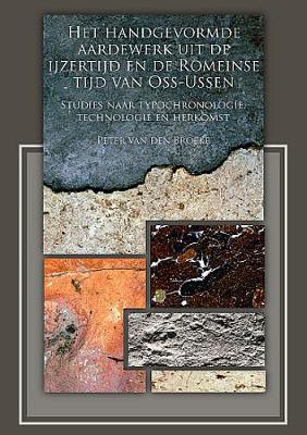 Het handgevormde aardewerk uit de ijzertijd en de Romeinse tijd van Oss-Ussen (Paperback)