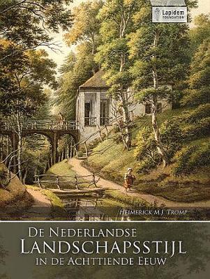 De Nederlandse Landschapsstijl in de Achttiende Eeuw (Paperback)