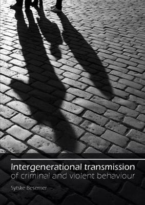 Intergenerational transmission of criminal and violent behaviour (Paperback)
