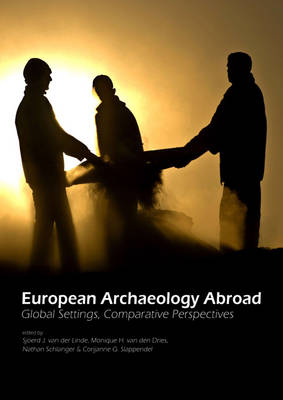 European Archaeology Abroad: Global Settings, Comparative Perspectives (Paperback)