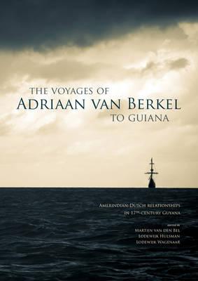The Voyages of Adriaan van Berkel to Guiana (Paperback)
