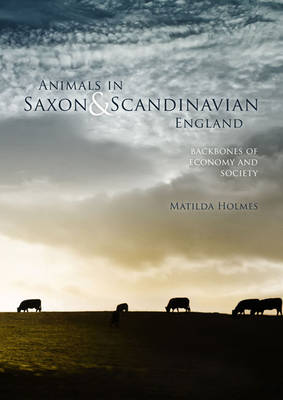 Animals in Saxon and Scandinavian England (Paperback)