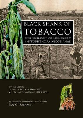 Black Shank of Tobacco in the Former Dutch East Indies, caused by Phytophthora Nicotianae (Paperback)
