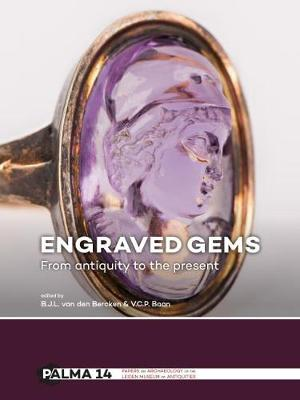 Engraved Gems: From antiquity to the present - Papers on Archaeology of the Leiden Museum of Antiquities 14 (Hardback)