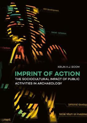 Imprint of Action: The Sociocultural Impact of Public Activities in Archaeology (Hardback)