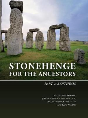 Stonehenge for the Ancestors: Part 2: Synthesis - The Stonehenge Riverside Project 2 (Paperback)