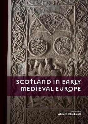 Scotland in Early Medieval Europe (Hardback)