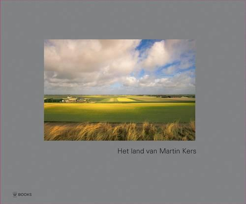The Country of Martin Kers: Dutch Landscape Photography (Hardback)