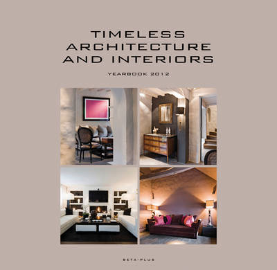 Timeless Architecture and Interiors Yearbook 2012 (Hardback)
