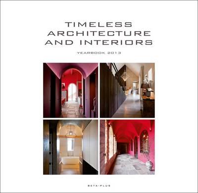 Timeless Architecture & Interiors Yearbook 2013 (Hardback)