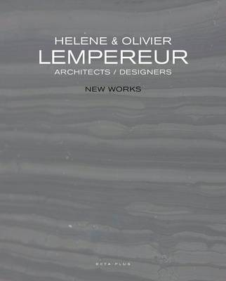 Helene & Olivier Lempereur: Architects/Designers New Works (Hardback)