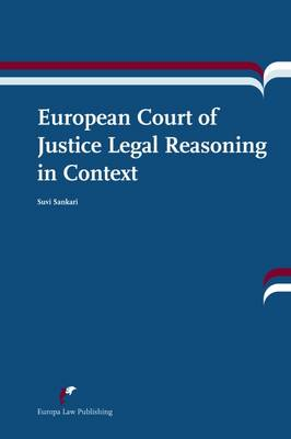 European Court of Justice Legal Reasoning in Context (Paperback)