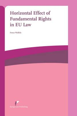 Horizontal Effect of Fundamental Rights in EU Law (Paperback)