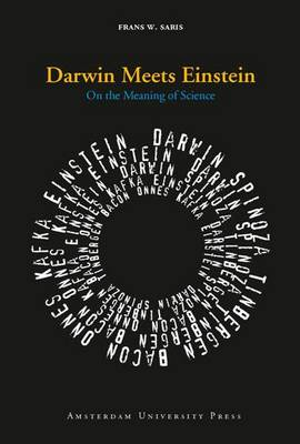 Darwin Meets Einstein: On the Meaning of Science (Paperback)