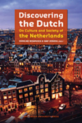 Discovering the Dutch: On Culture and Society of the Netherlands (Paperback)