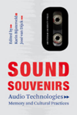Sound Souvenirs: Audio Technologies, Memory and Cultural Practices - Transformations in Art and Culture 2 (Paperback)