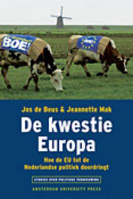 De Kwestie Europa: Hoe De EU Tot De Nederlandse Politiek Doordringt - Studies over Politieke Vernieuwing (Paperback)
