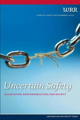 Uncertain Safety: Allocating Responsibilities for Safety - WRR (Paperback)