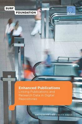 Enhanced Publications: Linking Publications and Research Data in Digital Repositories - Surf/EU-Driver (Paperback)