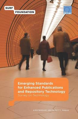 Emerging Standards for Enhanced Publications and Repository Technology: Survey on Technology - Surf/EU-Driver (Paperback)