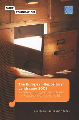 The European Repository Landscape 2008: Inventory of Digital Repositories for Research Output - Surf/EU-Driver (Paperback)