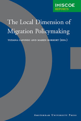 The Local Dimension of Migration Policymaking - IMISCOE Reports (Paperback)
