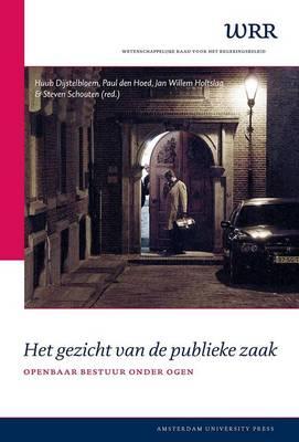 Het Gezicht Van De Publieke Zaak: Openbaar Bestuur Onder Ogen - WRR Verkenningen 23 (Paperback)