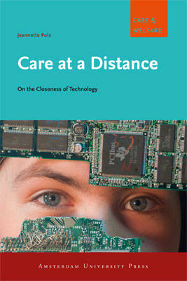 Care at a Distance: On the Closeness of Technology - Care and Welfare (Paperback)