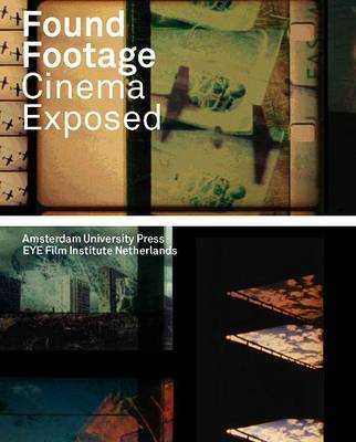Found Footage: Cinema Exposed (Paperback)