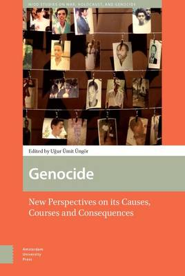 Genocide: New Perspectives on its Causes, Courses and Consequences - NIOD Studies on War, Holocaust, and Genocide 3 (Hardback)