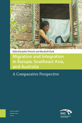 Migration and Integration in Europe, Southeast Asia, and Australia: A Comparative Perspective - Global Asia (Hardback)