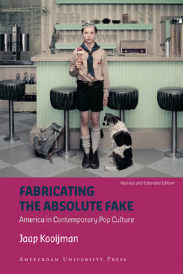 Fabricating the Absolute Fake - Revised Edition - American Studies (Paperback)