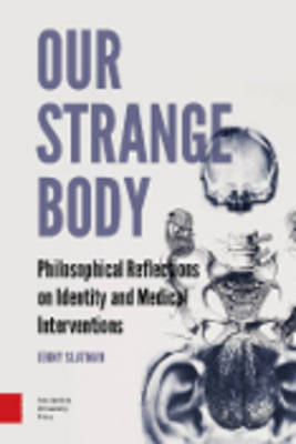 Our Strange Body: Philosophical Reflections on Identity and Medical Interventions (Paperback)