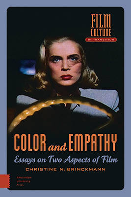 Color and Empathy: Essays on Two Aspects of Film - Film Culture in Transition (Hardback)