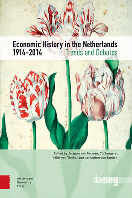 Economic History in the Netherlands, 1914-2014: Trends and Debates (Paperback)