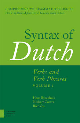 Syntax of Dutch: Verbs and Verb Phrases. Volume 1 - Comprehensive Grammar Resources (Hardback)