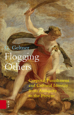 Flogging Others: Corporal Punishment and Cultural Identity from Antiquity to the Present (Paperback)