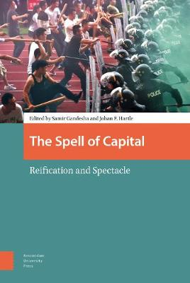 The Spell of Capital: Reification and Spectacle (Hardback)