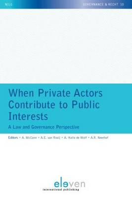When Private Actors Contribute to Public Interests: A Law and Governance Perspective (Paperback)