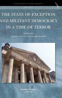 The State of Exception and Militant Democracy in a Time of Terror (Hardback)