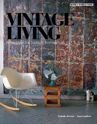 Vintage Living: Retro Style for Today's Homes - Homes World Wide - Compact (Paperback)