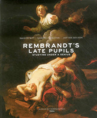 Rembrandt's Late Pupils: Studying Under a Genius (Hardback)