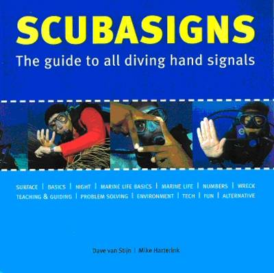Scubasigns: The Guide to All Diving Hand Signals (Paperback)