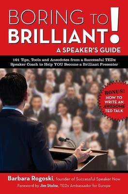 Boring to Brilliant! a Speaker's Guide (Hardback)