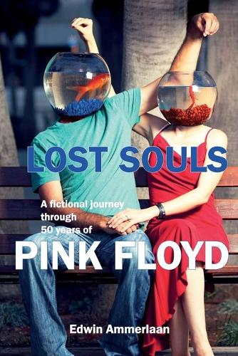 Lost Souls: A fictional journey through 50 years of Pink Floyd (Paperback)