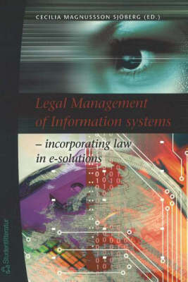 Legal Management of Information Systems: Incorporating Law in E-Solutions (Paperback)