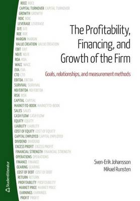 Profitability, Financing & Growth of the Firm: Goals, Relationships & Measurement Methods (Paperback)