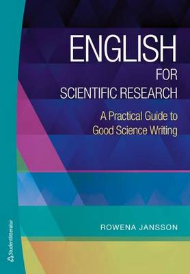 English for Scientific Research: A Practical Guide to Good Science Writing (Hardback)
