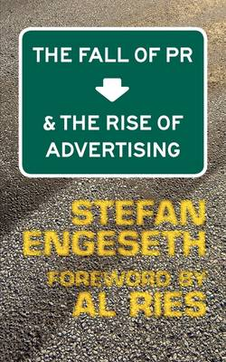The Fall of PR & the Rise of Advertising (Paperback)